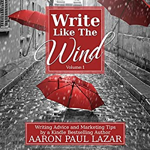 Write Like the Wind: Volume 1 | [Aaron Paul Lazar]