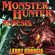 Monster Hunter Nemesis (       UNABRIDGED) by Larry Correia Narrated by Oliver Wyman