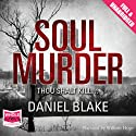 Soul Murder Audiobook by Daniel Blake Narrated by William Hope