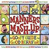 img - for Manners Mash-Up: A Goofy Guide to Good Behavior book / textbook / text book