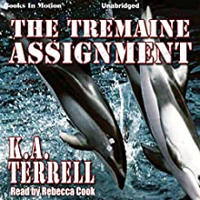 The Tremaine Assignment Audiobook by K. A. Terrell Narrated by Rebecca Cook