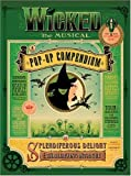 DK Publishing Wicked the Musical: A Pop-Up Compendium of Splendiferous Delight and Thrillifying Intrigue