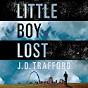 Little Boy Lost Audiobook by J. D. Trafford Narrated by JD Jackson