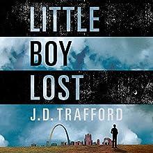 Little Boy Lost | Livre audio Auteur(s) : J. D. Trafford Narrateur(s) : JD Jackson