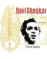 The Ravi Shankar Collection: Three Ragas