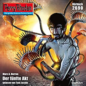 Der fünfte Akt (Perry Rhodan 2690) Hörbuch