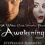 Awakening: The Willow Creek Vampires Series, Book 3 | Stephanie Summers