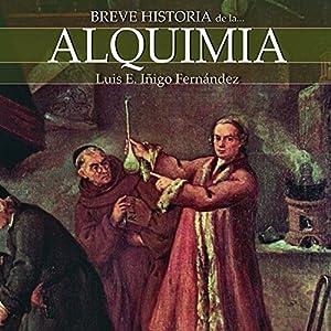 Breve historia de la alquimia Audiobook by Luis Enrique Íñigo Fernández Narrated by Gonzalo Otero