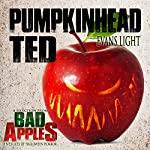 Pumpkinhead Ted: A Selection from Bad Apples: Five Slices of Halloween Horror | Evans Light