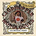 The Clodhopper Monologues  by Michael Perry Narrated by Michael Perry