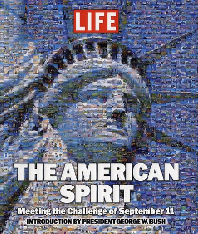 The American Spirit: Meeting the Challenge of September 11, EDITORS OF ONE NATION, GEORGE W. BUSH