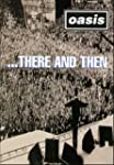 Oasis:There & Then