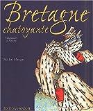 echange, troc Michel Mauger - Bretagne chatoyante : Une histoire du duché au Moyen Âge à travers l'enluminure