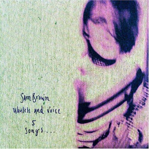 Sam Brown - Ukulele & Voice - Zortam Music