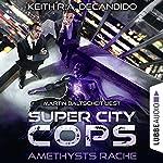 Amethysts Rache (Super City Cops 1) | Keith R. A. DeCandido