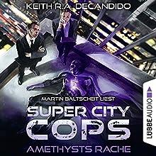 Amethysts Rache (Super City Cops 1) Hörbuch von Keith R. A. DeCandido Gesprochen von: Martin Baltscheit