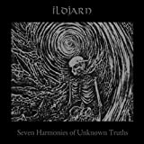 Seven Harmonies of Unknown Truths by ILDJARN (2013-10-01)