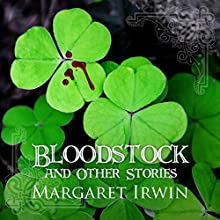 Bloodstock and Other Stories (       UNABRIDGED) by Margaret Irwin Narrated by Sean Barrett, Lucy Scott