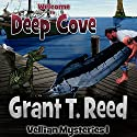 Welcome to Deep Cove: Vellian Mysteries, Book 1 Audiobook by Grant T. Reed Narrated by Grant T. Reed