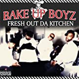Bake Up Boyz / Fresh Out Da Kitchen