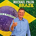 Brazil Audiobook by Michael Palin Narrated by Michael Palin