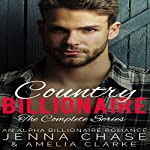 Country Billionaire: The Complete Series | Jenna Chase,Amelia Clarke