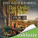 Das Orakel des Todes (SPQR 12) Hörbuch von John Maddox Roberts Gesprochen von: Erich Räuker