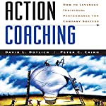Action Coaching: How to Leverage Individual Performance for Company Success | David L. Dotlich,Peter C. Cairo