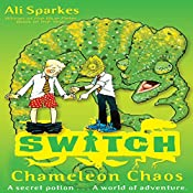 S.W.I.T.C.H.: Chameleon Chaos | Ali Sparkes