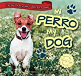 img - for Mi perro / My Dog (Las Mascotas Son Geniales / Pets Are Awesome) (Spanish Edition) book / textbook / text book
