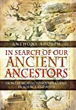 In Search of our Ancient Ancestors: From the Big Bang to Modern Britain, in Science and Myth