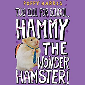 Too Cool for School, Hammy the Wonder Hamster Audiobook