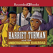 Harriet Tubman and the Underground Railroad Audiobook by Michael Martin Narrated by Susan Spain
