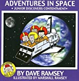 Adventures in Space: Junior Discovers Contentment (Life Lessons with Junior)