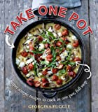 Take One Pot: Super Simple Recipes Cooked in One Pot, Full Stop