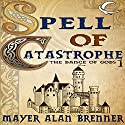 Spell of Catastrophe: Dance of the Gods, Book 1 (       UNABRIDGED) by Mayer Alan Brenner Narrated by Gregory Gorton