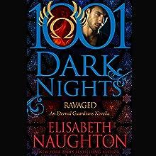 Ravaged Audiobook by Elisabeth Naughton Narrated by Elizabeth Wiley