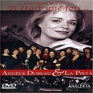 Il était une fois.../ Once Upon a Time...: Angèle Dubeau & La Pietà (Bilingual)