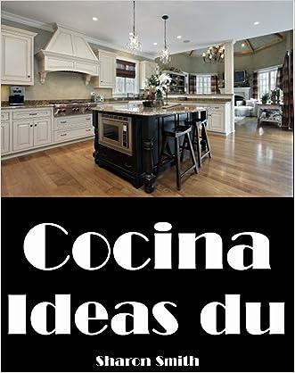Cocina: Ideas de (diseño de interiores) (Spanish Edition)