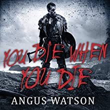 You Die When You Die: West of West, Book 1 Audiobook by Angus Watson Narrated by Sean Barrett