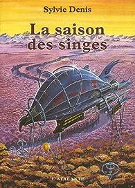 La saison des singes par Sylvie Denis