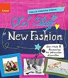 Old Stuff, new Fashion: DIY-Mode & Accessoires aus gebrauchten Klamotten