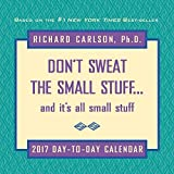img - for Don't Sweat the Small Stuff 2017 Day-to-Day Calendar book / textbook / text book