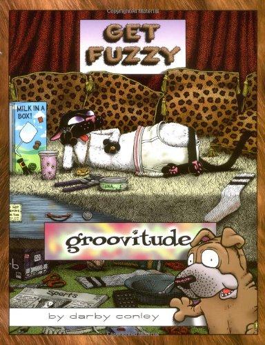 Groovitude: A Get Fuzzy Treasury, Conley, Darby