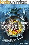 The Bodybuilding Cookbook: 100 Delici...