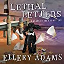 Lethal Letters: Books by the Bay Mystery Series #6 Audiobook by Ellery Adams Narrated by Karen White