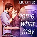 Come What May: All Saints, Book 1 Hörbuch von A. M. Arthur Gesprochen von: Tyler Stevens