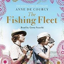 The Fishing Fleet: Husband-Hunting in the Raj   Livre audio Auteur(s) : Anne de Courcy Narrateur(s) : Greta Scacchi
