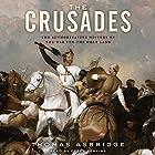 The Crusades: The Authoritative History of the War for the Holy Land Hörbuch von Thomas Asbridge Gesprochen von: Derek Perkins