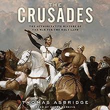 The Crusades: The Authoritative History of the War for the Holy Land | Livre audio Auteur(s) : Thomas Asbridge Narrateur(s) : Derek Perkins